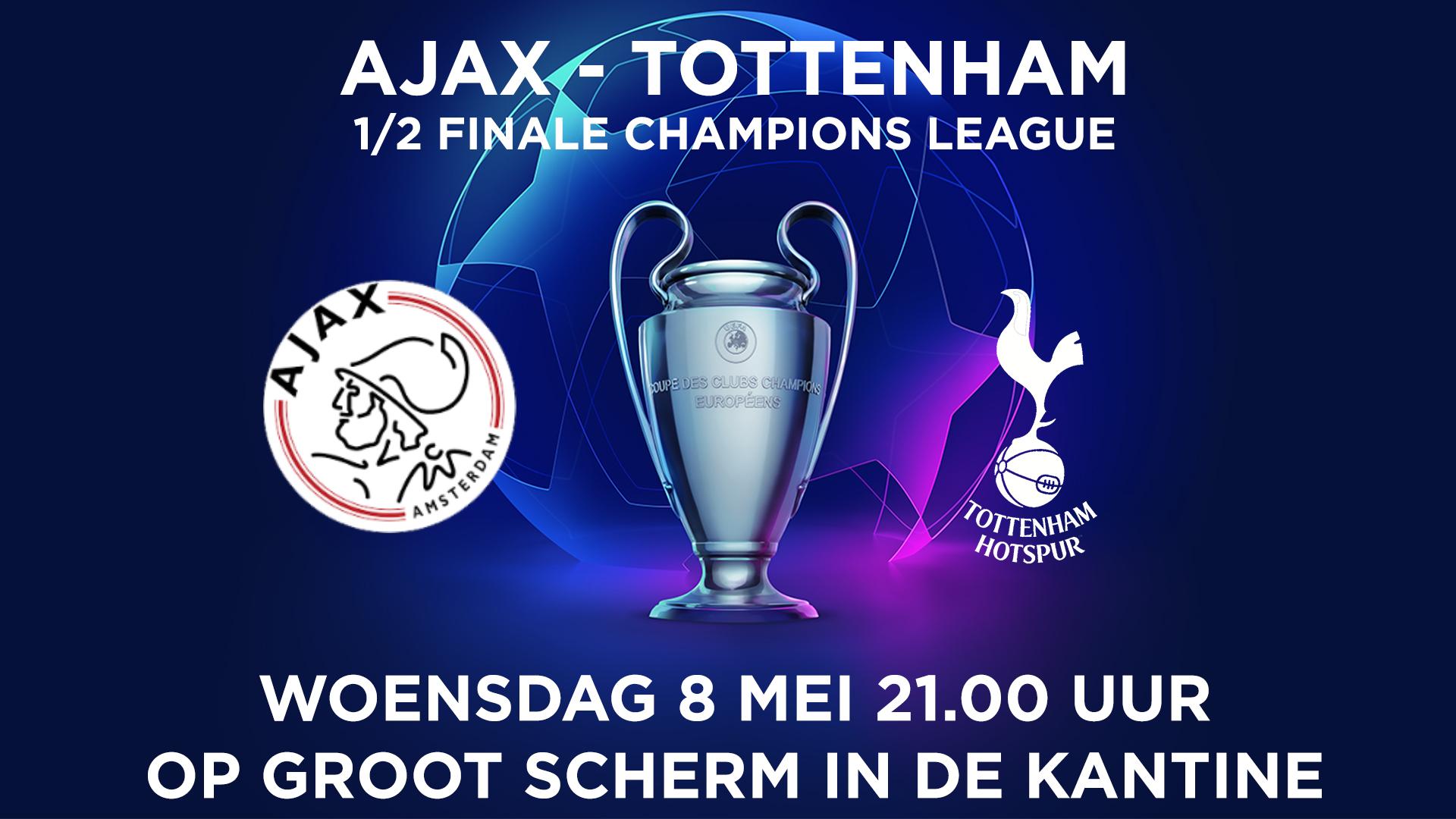 Ajax - Spurs woensdag 8 mei op groot scherm in de kantine